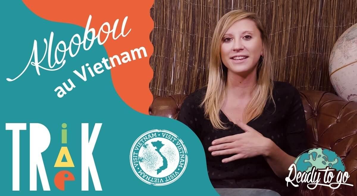 Kloobou, une globe-trotteuse à la découverte du Vietnam