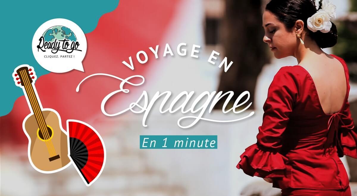 Voyage en Espagne en 1 minute