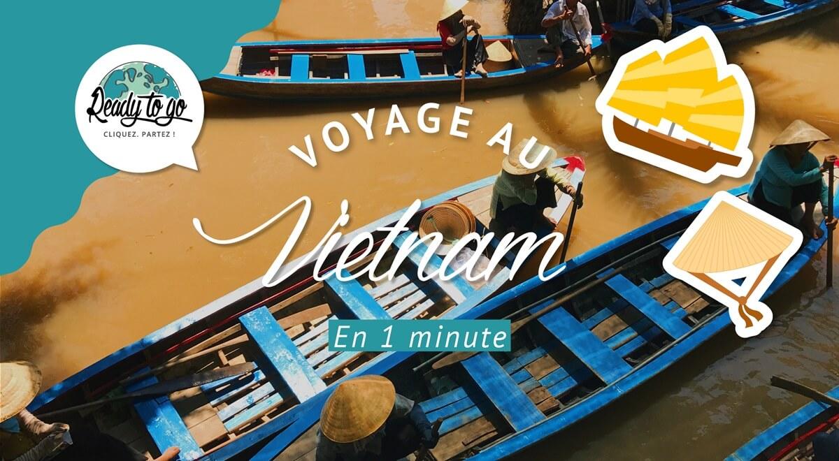 Voyage au Vietnam en 1 minute