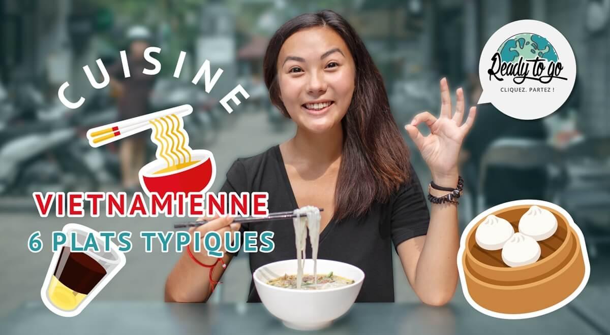 Cuisine Vietnamienne  : 6 plats typiques