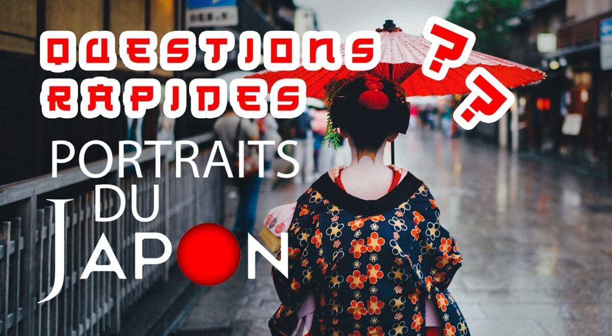 Portraits du Japon – Questions rapides