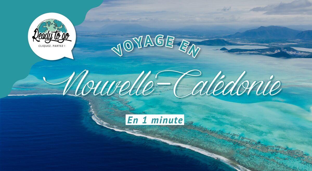 Voyage en Nouvelle-Calédonie en 1 min
