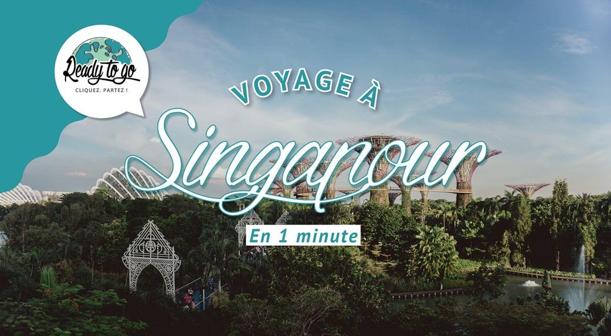 Voyage à Singapour en 1 min