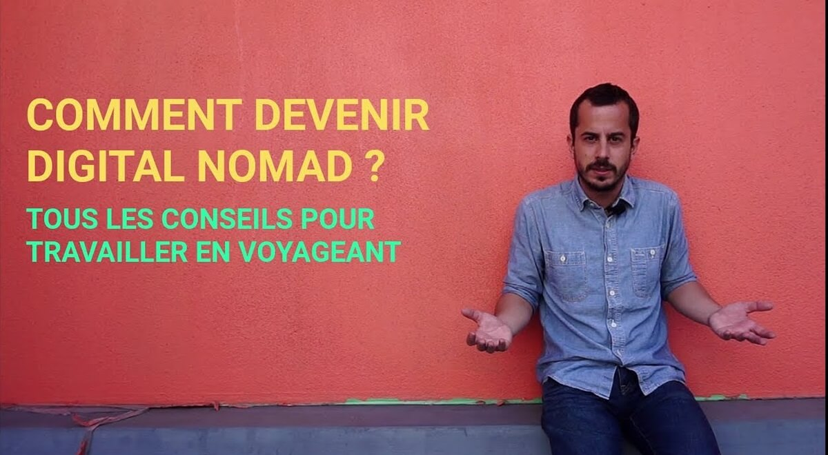 Devenir Digital Nomade, c'est possible !