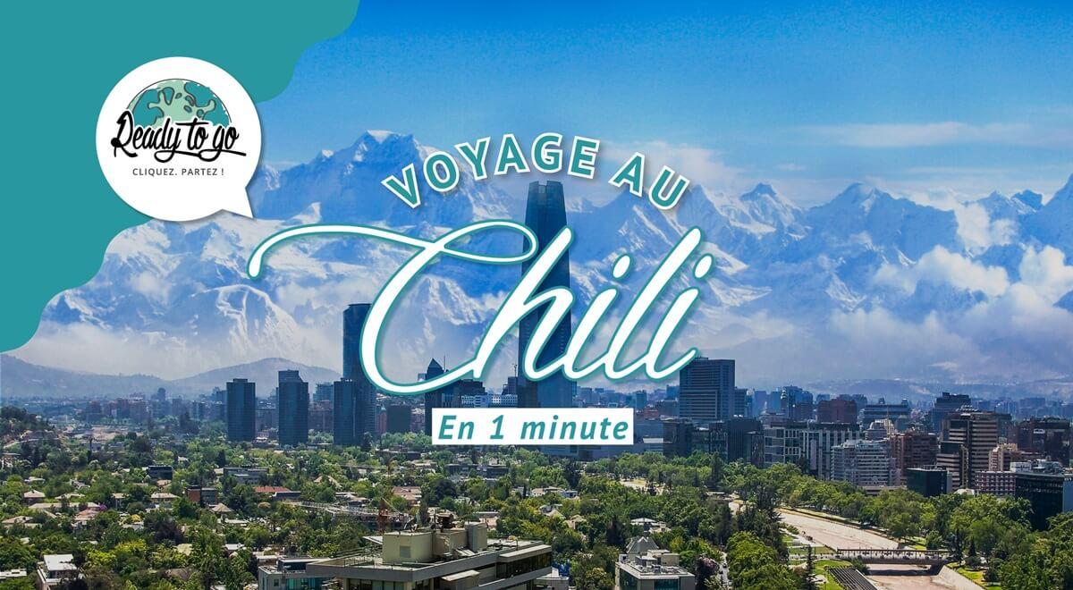Voyage au Chili en 1 min