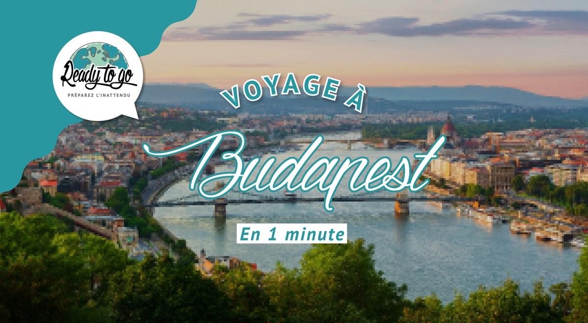 Voyage à Budapest en 1 min