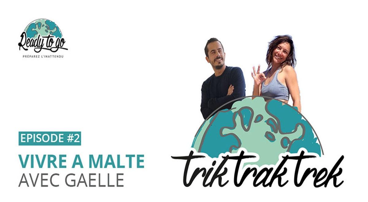 Vivre à Malte avec Gaëlle  :  les podcasts Trik Trak Trek