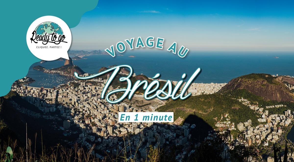 Voyage au Brésil en 1 min