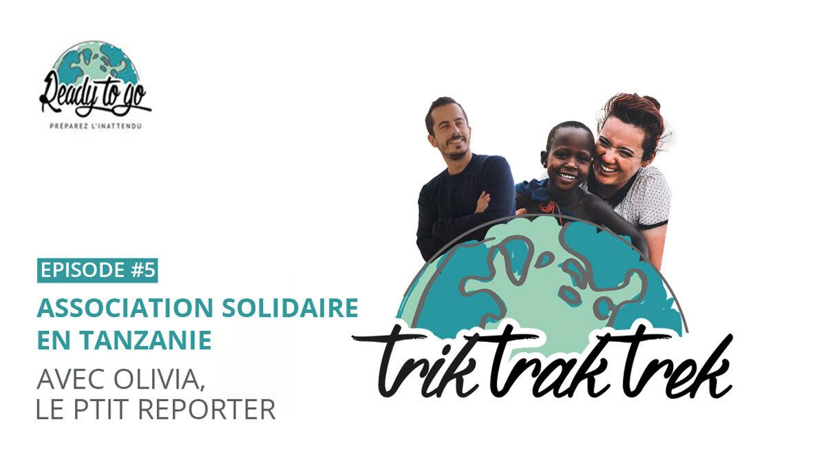 Association solidaire en Tanzanie avec Olivia, Le P'tit Reporter