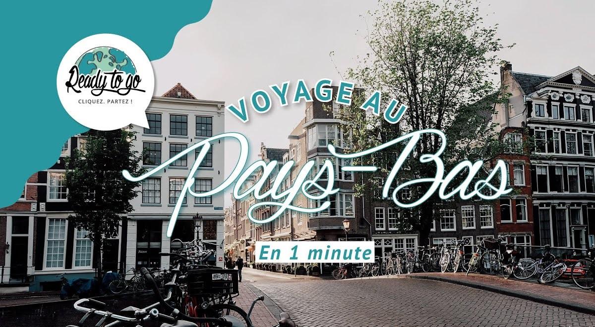 Voyage aux Pays-Bas en 1 min