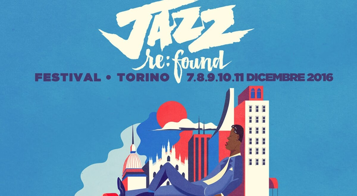 Le Jazz Re Found à Turin du 07 au 11 décembre 2016 !