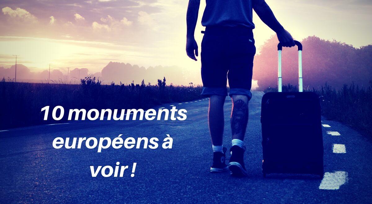 10 conseils Ready to Go des monuments européens à voir !