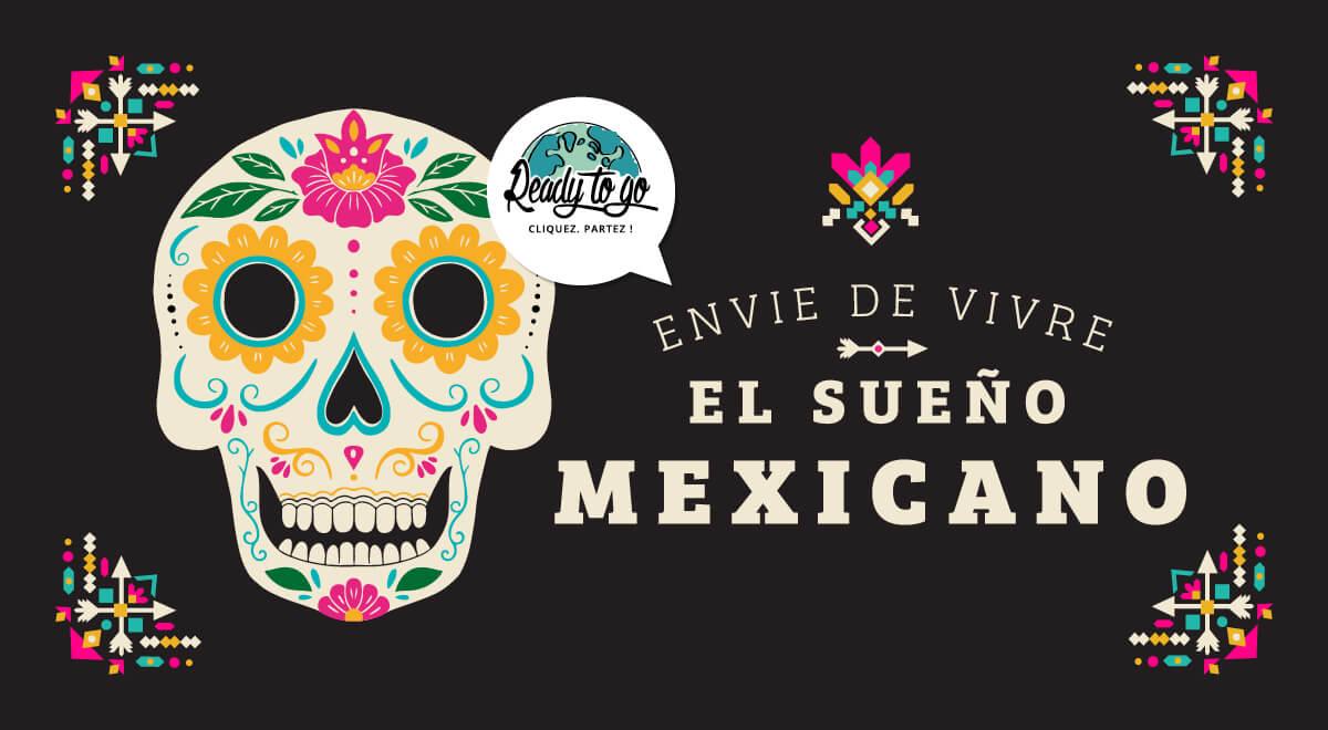 Vous rêvez d'un voyage au Mexique ?  READY TO GO vous offre 2 billets d'avion pour le Mexique !